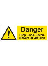 Danger Stop / look / Listen Beware of Vehicles