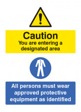 Designated Area All Persons Must Wear Approved PPE