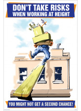 Don't Take Risks When Working At Height Poster